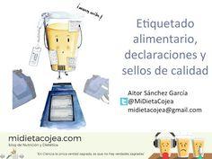 Etiquetado alimentario, declaraciones y sellos de calidad (Charla-Taller)   MI DIETA COJEA (Blog de nutrición, dietética, alimentación y ciencia)