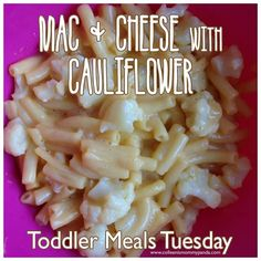 Toddler Meal Idea - Mac & Cheese w/Cauliflower, could also add broccoli or peas! Why didnt I ever think of this to add veggies to a family favorite?!!