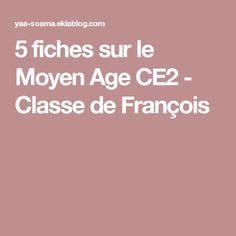 5 fiches sur le Moyen Age CE2 - Classe de François