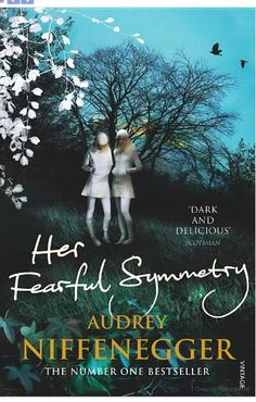 Her fearful symetry. Audrey Niffenegger