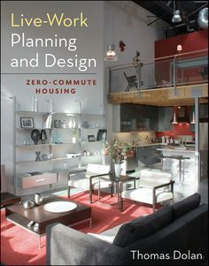 "Read ""Live-Work Planning and Design Zero-Commute Housing"" by Thomas Dolan available from Rakuten Kobo. ""Although the live-work concept is now accepted among progressive urban design and planning professionals, the specifics. New Urbanism, Urban Design, Kitchen Appliances, Layout, How To Plan, Zero, Architecture, Live, Arquitetura"
