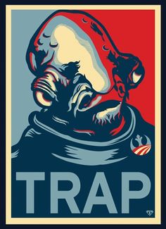 """Trap"", an Admiral Ackbar poster by 604Republic"