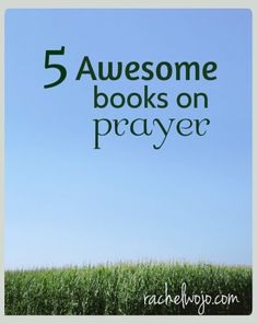 5 of my very favorite books on prayer!