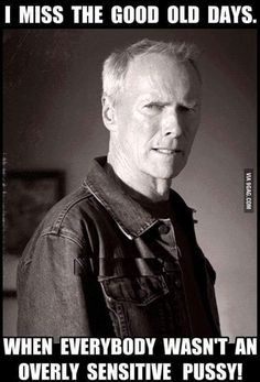 Clint Eastwood maybe racist AF but he hit the nail on the head here. - 9GAG