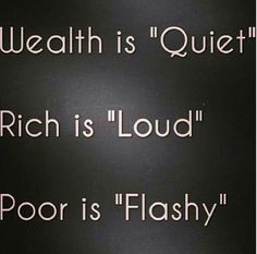 Wealthy vs Rich vs Poor Lord and Lady Nudge who Financial Quotes, Financial Peace, Great Quotes, Quotes To Live By, Life Quotes, Living Quotes, Boss Quotes, Wisdom Quotes, Funny Quotes