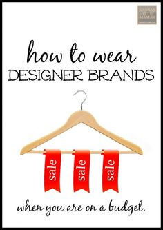 How To Wear Designer Brands When You Are On A Budget - 10 Tips To Wearing Quality Clothes without breaking the bank. | KansasCityMamas.com