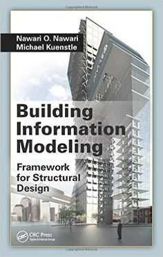 Edition Published on April 2015 by CRC Press BIM for Structural Engineering and Architecture Building Information Modeling: Framework for Structural De Building Information Modeling, Bathroom Towel Decor, Civil Engineering, Mechanical Engineering, Book Cover Design, Autocad, Modern Architecture, Diy Design, Skyscraper
