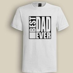 Best Dad Ever Square White T shirt, T shirt for Men, Women, Girl, Boy, XS, S, M, L, XL, XXL, 3XL,  Size, Customized
