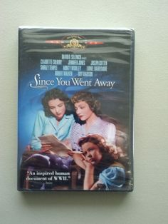 Since You Went Away - Classic WWII movie of those left behind on the home front and what they, too, had to endure.  It wasn't like being in battle with your life endangered, but very difficult nonetheless.