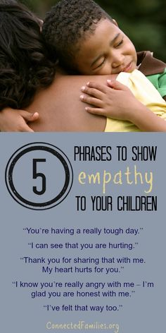Here are five phrases you can use to express empathy and connect with your kids when they are angry, sad, or just having a rough day.