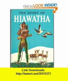 the story of hiawatha Allen Chaffee, Henry Wadsworth Longfellow, Armstrong Sperry ,   ,  , ASIN: B000K04T5C , tutorials , pdf , ebook , torrent , downloads , rapidshare , filesonic , hotfile , megaupload , fileserve