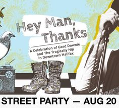 UPDATE (August 16 2016): Hey Man Thanks: Tragically Hip Celebration and Street Party on Aug 20. . Downtown Halifax Business Commission (DHBC) is gearing up with events on Argyle Street for its outdoor party  leading up to CBCs free live public screening in Grand Parade of The Tragically Hips final concert. . DHBC is closing Argyle Street to vehicular traffic from 1pm with on-street activities starting from 2pm up until 8pm culminating with the screening in Grand Parade at 9:30pm sharp…