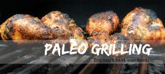 Paleo Grilling on www.PopularPaleo.com