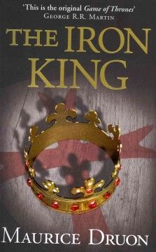 Philip the Fair rules his kingdom with an iron fist but cannot control his own family, while a sentence he hands down that Grand Master Jacques de Molay be burned at the stake draws upon him a curse that could destroy his dynasty. The Iron King, Baker And Taylor, The Winds Of Winter, George Rr Martin, The Grandmaster, Fire And Ice, Historical Fiction, Book Lists, Game Of Thrones