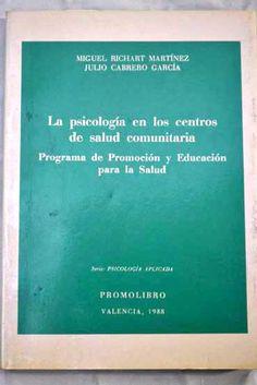 La psicología en los centros de salud comunitaria / Miguel Richart Martínez, Julio Cabrero García