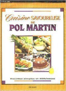 Cuisine savoureuse de Pol Martin: Amazon.com: Pol Martin: Books