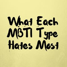 Everyone has a list of pet peeves that bug them. Here is a bucket of vexing things each Myers-Briggs type is likely to hate. Intp Personality Type, Myers Briggs Personality Types, Infj Infp, Entp, Introvert, Pet Peeves List, Enneagram Types, Psychology Facts, Mom Humor