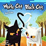 """Free Kindle Book -   Children's picture book:""""WHITE CAT, BLACK CAT"""": Bedtime story(Beginner readers)values kids book(Animal story: Cats) Early learning (Preschool book for ... (Adventure & Education) (BOOKS FOR KIDS 2)"""