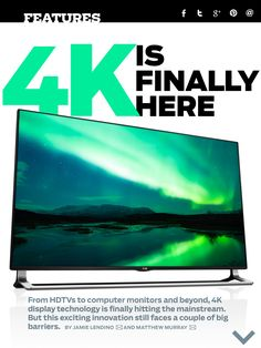 From HDTVs to computer monitors and beyond, 4K display technology is finally hitting the mainstream. But this exciting innovation still faces a couple of big barriers. Read more in the January issue of PC Magazine.