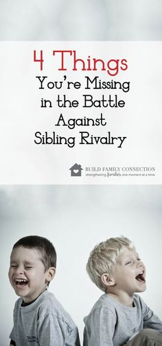 4 Things You're Missing in the Battle Against Sibling Rivalry - Build Family Connection