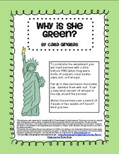 Statue of Liberty Experiment - Why Is She Green - This is a simple experiment to do with your kiddos to discover why the Statue Of Liberty is green. This product includes the directions for the experiment and a recording sheet. $1.50