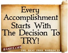 So true no accomplishment can not be given. Accomplishment begins with a heart to TRY!