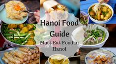 Hanoi Food Guide: Must Eat Food and Cafes in Hanoi