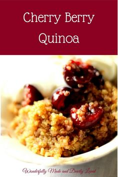 Cherry Berry Quinoa | Wonderfully Made and Dearly Loved