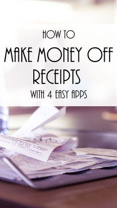 Make Money From Receipts w/ 4 Easy Apps: The best money saving apps for your budget. Learn how to use apps to make money scanning receipts via @RachaelPPW