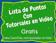 Puntadas en Telar : En esta página hay una lista de puntadas. Muchas con enlaces a videos tutorial.