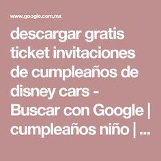 descargar gratis ticket invitaciones de cumpleaños de disney cars - Buscar con Google | cumpleaños niño | Pinterest | Disney, Autos y Búsqueda