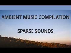 Ambient Music Compilation Sparse Sounds