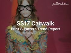 Patternbank brings you our biggest in-depth catwalk trend report. Highlighting thekey Spring/Summer Print and Pattern trends from the latest New York, Lon