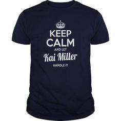 Kai Miller Shirts keep calm and let Kai Miller handle it Kai Miller Tshirts Kai Miller T-Shirts Name shirts Kai Miller my name Kai Miller guys ladies tees Hoodie Sweat Vneck Shirt for Kai Miller LIMITED TIME ONLY. ORDER NOW if you like, Item Not Sold Anywhere Else. Amazing for you or gift for your family members and your friends. Thank you! #Alaskan #Klee #Kai #dog