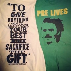 Steve Prefontaine-the greatest track star with the biggest heart.