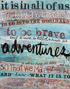 be brave and adventure on