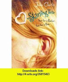 Starling Tree (Collins Flamingo) (9780007105144) Julia Clarke , ISBN-10: 0007105142  , ISBN-13: 978-0007105144 ,  , tutorials , pdf , ebook , torrent , downloads , rapidshare , filesonic , hotfile , megaupload , fileserve