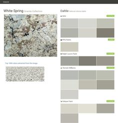 White Spring. Granite Collection . Natural stone slabs. Daltile. Behr. PPG Paints. Ralph Lauren Paint. Sherwin Williams. Valspar Paint.  Click the gray Visit button to see the matching paint names.