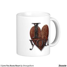 I Love You Rusty Heart Classic White Coffee Mug
