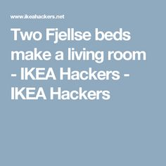 Two Fjellse beds make a living room - IKEA Hackers - IKEA Hackers