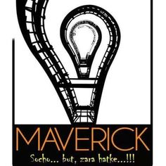 The Bulb which is not only continuously glowing but also enlightening..Maverick stands for an Independent yet continuously effortless person