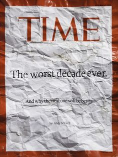 This is my all time favorite piece by Chip Kidd. I like how he used the crumpled dirty paper as a simple but powerful representation of the idea that this magazine issue was about the worst decade ever. Book And Magazine, Time Magazine, Magazine Covers, Chip Kidd, Vintage Magazines, Book Cover Design, Magazine Design, Editorial Design, Design Elements