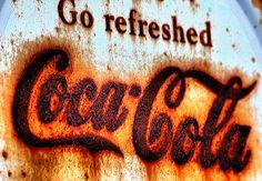 Go Refreshed - Coca Cola Rust Never Sleeps, Always Coca Cola, Rust In Peace, Peeling Paint, Vintage Metal Signs, Rusty Metal, Old Signs, Vintage Design, Coke