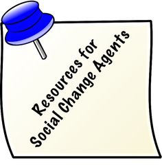 Resources for Social Change Agents