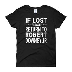 IF LOST PLEASE RETURN TO ROBERT DOWNEY JR Women's short sleeve t-shirt