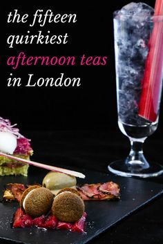 The 15 quirkiest afternoon teas in London: http://www.timeout.com/london/restaurants/the-15-quirkiest-afternoon-teas-in-london