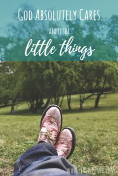God Absolutely Cares about the Little Things - Life Around the Coffee Cup - www.leahheffner.com