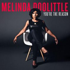 "American Idol season six finalist, Melinda Doolittle is releasing her new EP, ""You're The Reason,"" featuring three of six singles that she co-wrote, including her newest, 'Never Giving Up,' available now. Her new EP releases on November 12:"