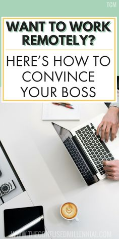 Want To Work Remotely? Here's How To Convince Your Boss - The Confused Millennial Resume Tips, Resume Examples, Work From Home Moms, Make Money From Home, Be Your Own Boss, Working Moms, Career Advice, Online Jobs, How To Become