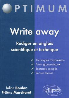 Cet ouvrage contient des points d'expression, des éléments de grammaire et des exercices pour maîtriser au mieux la rédaction d'articles scientifiques et techniques en anglais.
